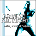 TWO JAZZ PROJECT - Dance All Night (Front Cover)