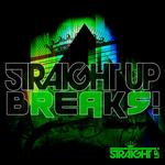 Straight Up Breaks!