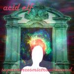 ACID ELF - Superstar Cosmic Traveller Acid (Front Cover)