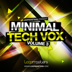 LOOPMASTERS - Minimal Tech Vox Vol 3 (Sample Pack WAV/APPLE/LIVE/REASON) (Front Cover)