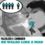 PALEOLOGO/ZAMBIANCHI - He Walks Like A Man (Front Cover)