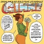 DEEKLINE/ED SOLO feat DJ ASSAULT - Gimme (Front Cover)