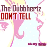DUBBHERTZ, The - Don't Tell (Front Cover)