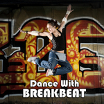 Dance With Breakbeat