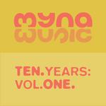 10 Years Of Myna Music Vol 1