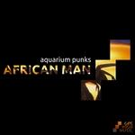 AQUARIUM PUNKS - African Man (Front Cover)