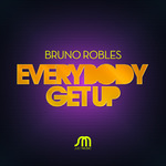 ROBLES, Bruno - Everybody Get Up (Front Cover)