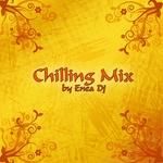 ENEA DJ/VARIOUS - Chilling Mix (by Enea DJ) (unmixed tracks) (Front Cover)