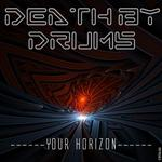 DEATH BY DRUMS - Your Horizon (Front Cover)