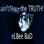 ELBEE BAD THE PRINCE OF DANCE - Ain't That The Truth! (Front Cover)