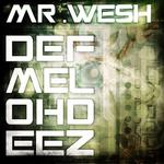 MR WESH - Def Melohdeez (Front Cover)