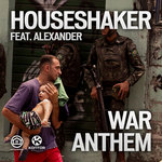 HOUSESHAKER feat ALEXANDER - War Anthem (Front Cover)