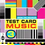 VARIOUS - Test Card Music Vol 3 (Front Cover)