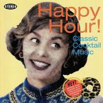 Happy Hour! Classic Cocktail Music