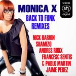 MONICA X/JOSE DE RICO/GROOVEBOX - Back To Funk (remixes) (Front Cover)
