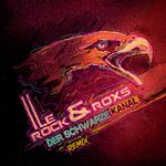 LE ROCK & ROXS - Der Schwarze Kanal Remixes (Front Cover)