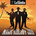 LA FAMILIA - Magic Melody 2011 (Front Cover)