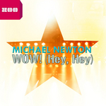 NEWTON, Michael - WOW! (Hey Hey) (Front Cover)