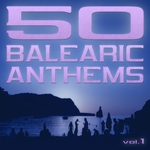 VARIOUS - 50 Balearic Anthems (Best Of Ibiza Trance House Vol 1) (Front Cover)