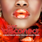 VARIOUS - Get Discofied! (A Selection Of Disco Touched House Tunes) (Front Cover)