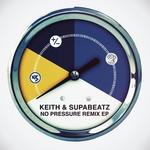 KEITH & SUPABEATZ - No Pressure EP (remixes) (Front Cover)