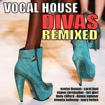 Vocal House Divas Remixed