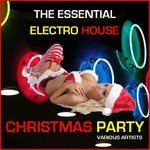 VARIOUS - The Essential Electro House Christmas Party (Front Cover)