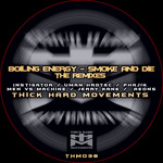 BOILING ENERGY - Smoke & Die (The Remixes) (Front Cover)