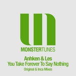 ANKHEN & LES - You Take Forever To Say Nothing (Front Cover)