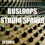 BUSLOOPS - Studio Spares DJ Tools (Front Cover)