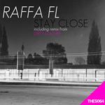 RAFFA FL - Stay Close (Front Cover)