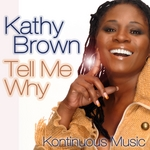 BROWN, Kathy - Tell Me Why (Front Cover)