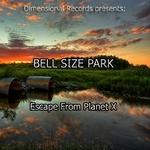 BELL SIZE PARK - Escape From Planet X (Front Cover)