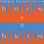 TAMARA BARNETT-HERRIN - Born To Burn (Front Cover)
