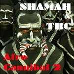 SHAMAH & TBC - Afro Cannibal Vol 2 (Front Cover)