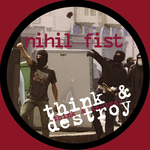 NIHIL FIST - Think & Destroy (Front Cover)