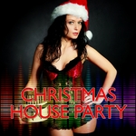 VARIOUS - Christmas House Party (Front Cover)