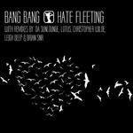 BANG BANG - Hate Fleeting (Front Cover)
