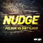 FELGUK vs DIRTYLOUD - NUDGE (Front Cover)
