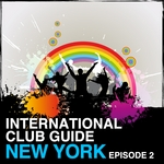 VARIOUS - International Club Guide New York (Episode 2) (Front Cover)