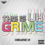 VARIOUS - This Is UK Grime: Vol II (Front Cover)