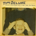 DELUXE, Tim feat BEN ONONO - Choose Something Like A Star (Front Cover)