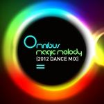 OMNIBUS - Magic Melody (2012 Dance Mix) (Front Cover)