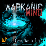 WABKANIC MIND - Coming Back To Life (Front Cover)