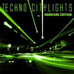 VARIOUS - Techno Citylights (Hardcore Edition) (Front Cover)