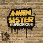 EUPHONIQUE - Amen Sister EP (Front Cover)