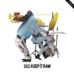 Keep It Raw (remixed)