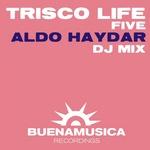 Trisco Life Five (mixed by Aldo Haydar) (DJ mix)