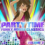 Party Time: Funky House Classics Volume 2 (unmixed tracks)