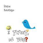 SANTIAGO, Kique - I Tweet, Do You? (Front Cover)
